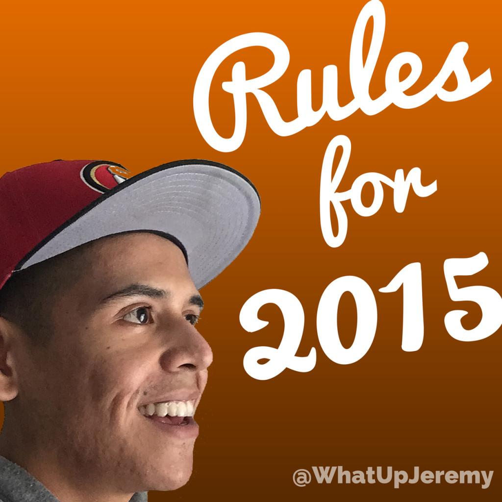 Jeremy's 2015 Rules