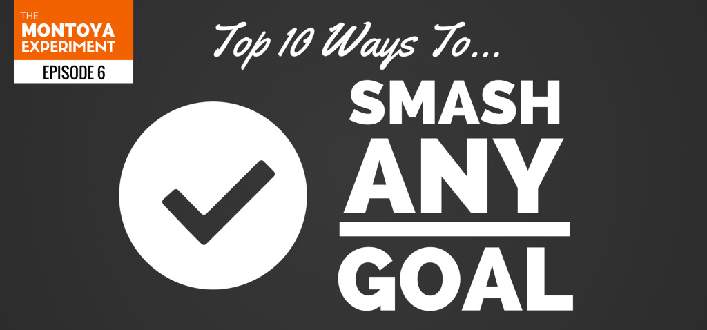 Top 10 Ways To SMASH Any Goal